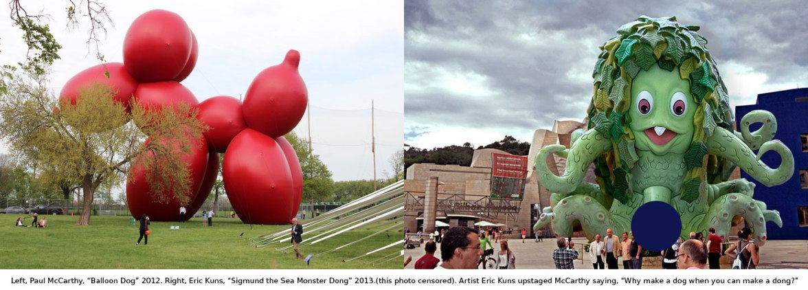 "Left, Paul McCarthy, ""Balloon Dog"" 2012. Right, Eric Kuns, ""Sigmund the Sea Monster Dong"" 2013.(this photo censored). Artist Eric Kuns upstaged McCarthy saying, ""Why make a dog when you can make a dong?"""