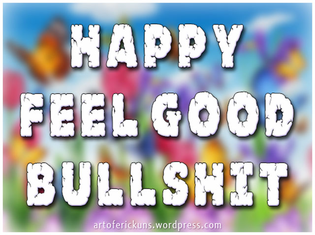 happy-feel-good-bullshit