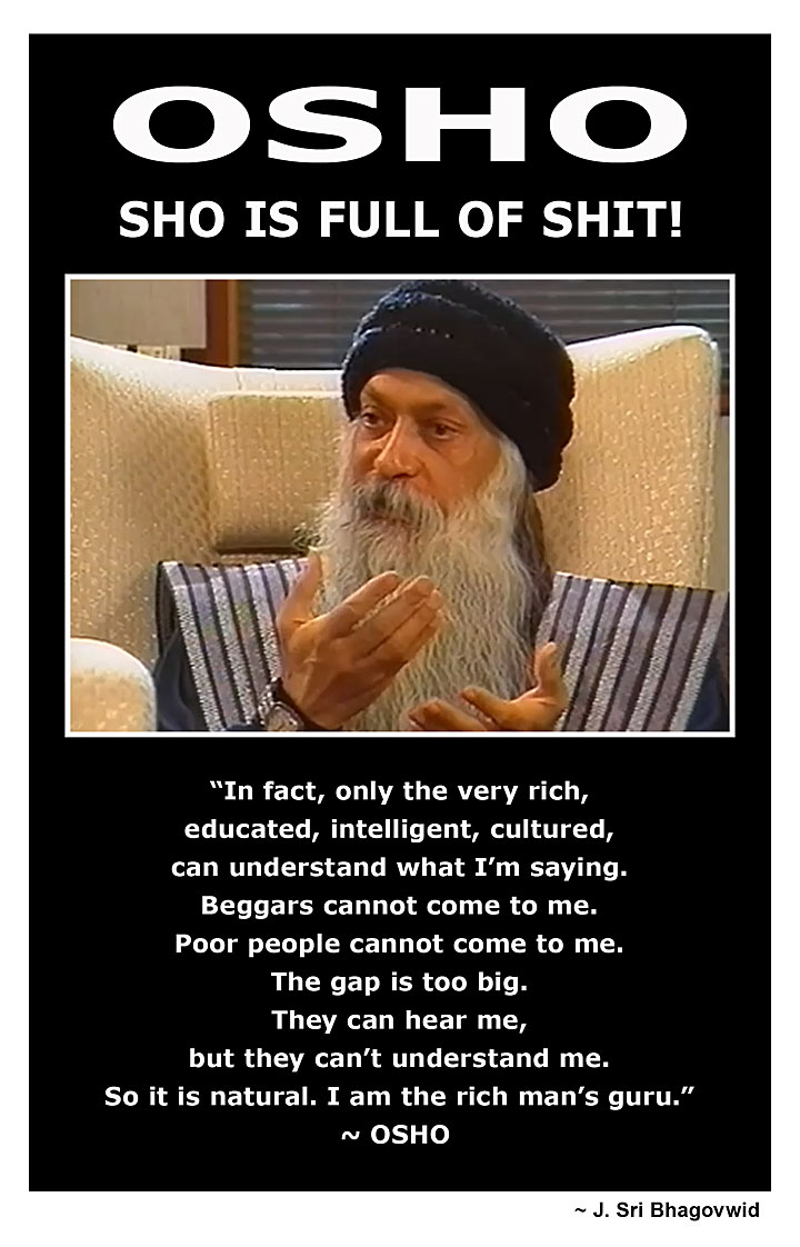 Osho the fake guru for the rich only, full of shit