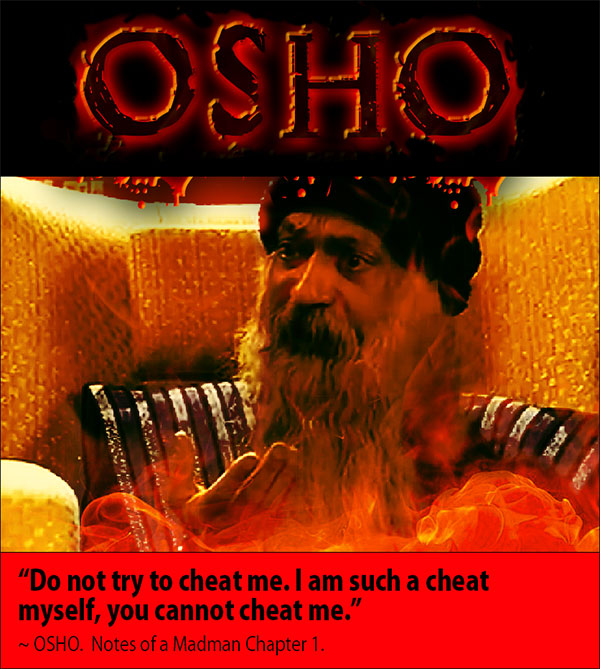 Osho quote don't cheat me I am a cheat