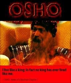 Osho quote I live like a king