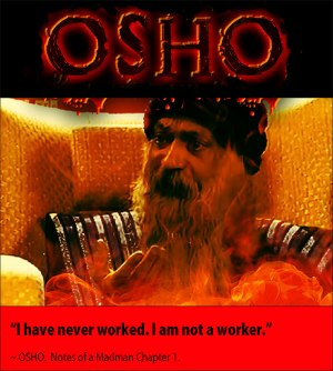 Osho quote I am not a worker