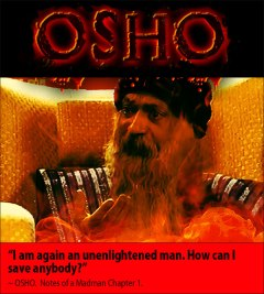 Osho Quote: I am not enlightened