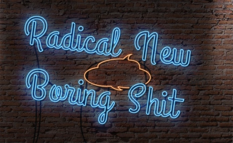 Radical-New-Boring-Shit--05