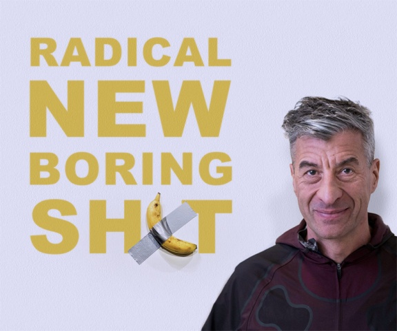 Radical-New-Boring-Shit-Cattelan-copy