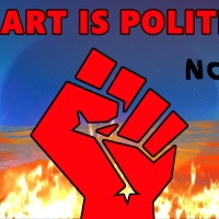 New Video: All Art is Political! NOT
